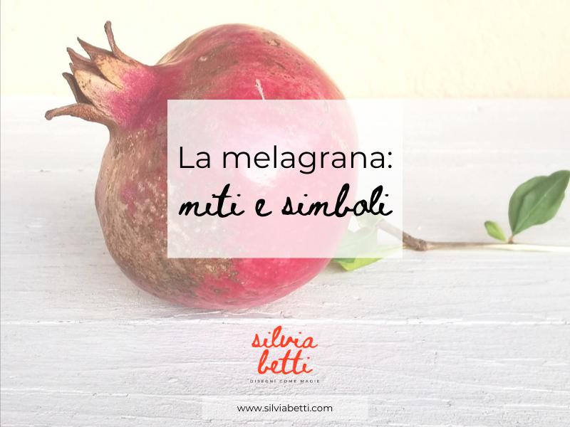 La melagrana, un frutto magico e pieno di simboli e significati.